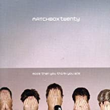More Than You Think You Are by Matchbox Twenty (2003-03-03)