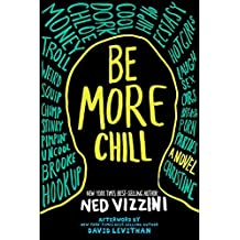 Be More Chill by Ned Vizzini (2005-09-01)