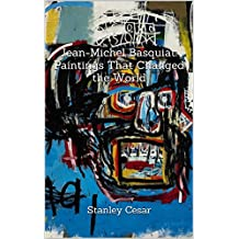 Jean-Michel Basquiat: Paintings That Changed the World