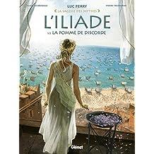 L'iliade - Tome 01 : La pomme de discorde (La sagesse des mythes)