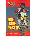 [(Dirt Bike Racers )] [Author: James Holter] [Apr-2010]