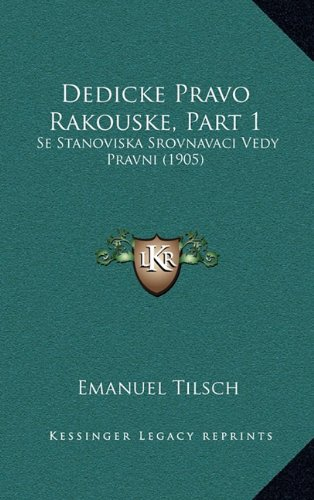 Dedicke Pravo Rakouske, Part 1: Se Stanoviska Srovnavaci Vedy Pravni (1905)