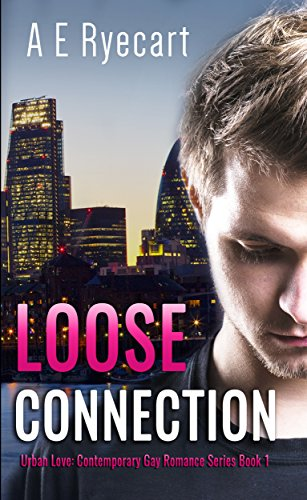 Loose Connection / Urban Love #1 by AE Ryecart