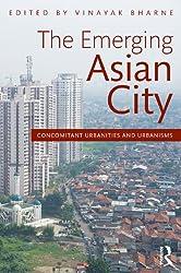 The Emerging Asian City: Concomitant Urbanities & Urbanisms