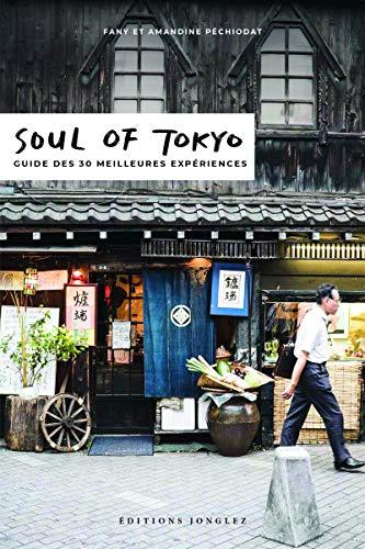 Soul of Tokyo - Guide des 30 meilleures expériences (Version française) par Fany Pechiodat