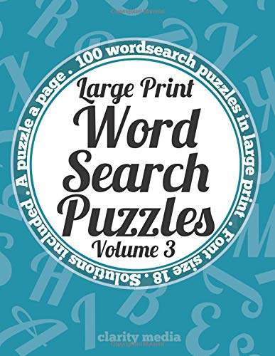 Large Print Wordsearch Puzzles Volume 3: A book of 100 wordsearch puzzles in large print with solutions