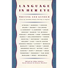 Language in Her Eye: Views on Writing and Gender by Canadian Women Writing in English