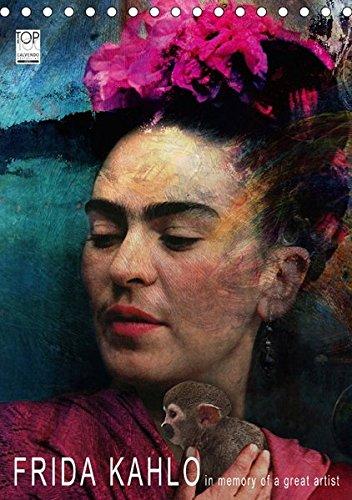 FRIDA KAHLO in memory of a great artist (Tischkalender 2018 DIN A5 hoch): 12 Portraits der mexikanischen Malerin Frida Kahlo (Monatskalender, 14 ... [Kalender] [Apr 04, 2017] Fischer, Harald -