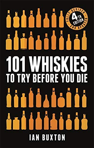 101 Whiskies to Try Before You Die (Revised and Updated): 4th Edition (English Edition)