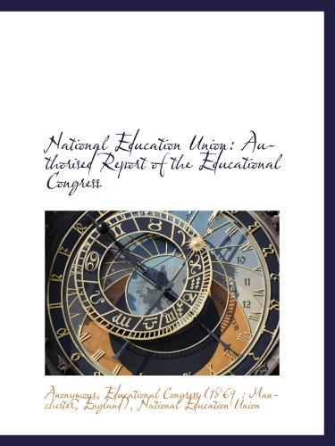 National Education Union: Authorised Report of the Educational Congress