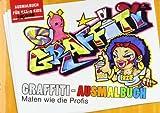 Graffiti Ausmalbuch: Malen wie die Profis