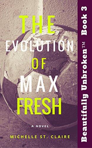 the-evolution-of-max-fresh-beautifully-unbroken-tm-book-3-english-edition