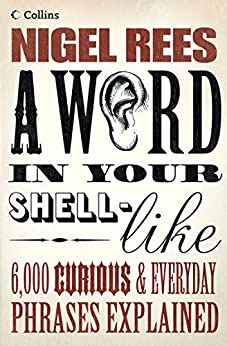 A Word In Your Shell-Like by [Rees, Nigel]