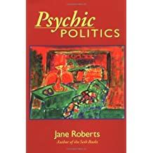 Psychic Politics: An Aspect Psychology Book (Classics in Consciousness Series Books)