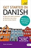 Get Started in Danish Absolute Beginner Course: (Book and audio support) The essential introduction to reading, writing, speaking and understanding a new language (Teach Yourself)