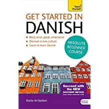 Get Started in Danish Absolute Beginner Course: (Book and audio support) (Teach Yourself)