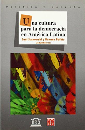 Una cultura para la democracia en América latina (Seccion de Obras de Politica y Derecho)