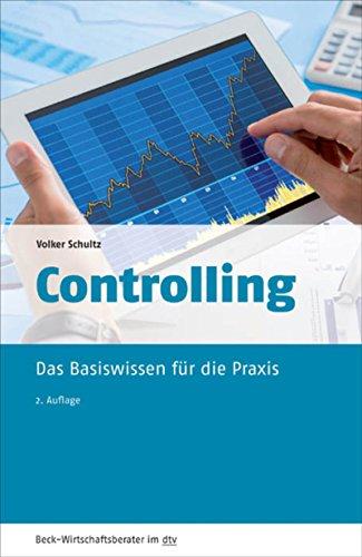 Controlling: Das Basiswissen für die Praxis (Beck-Wirtschaftsberater im dtv 50943)