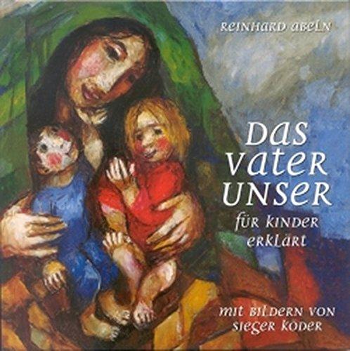 Das Vaterunser für Kinder erklärt (Katholische Gebet-buch Für Kinder)