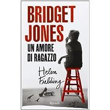 Bridget Jones. Un amore di ragazzo (Rizzoli best) di Fielding, Helen (2013) Tapa dura
