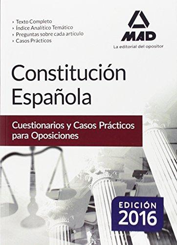 Constitución Española. Cuestionarios y Casos Prácticos para Oposiciones por Ed. MAD