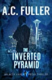 The Inverted Pyramid (An Alex Vane Media Thriller, Book 2) (English Edition)