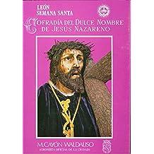 León: Semana Santa: Cofradía del Dulce Nombre de Jesús Nazareno