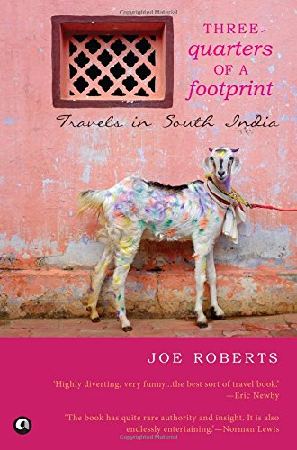 Three - Quarters of a Footprint: Travels in South India