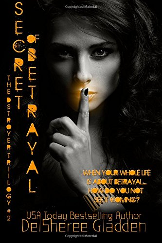 Secret of Betrayal: Book Two of The Destroyer Trilogy: Volume 2