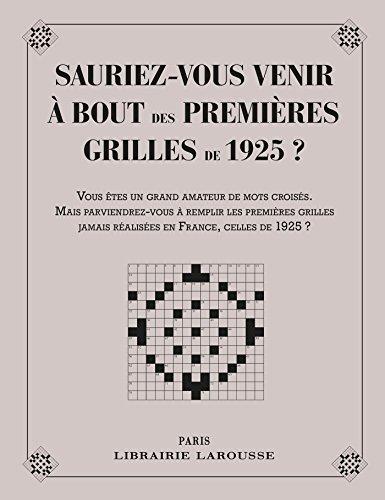 Sauriez-vous venir à bout des 1eres grilles de 1925 par Yves Cunow