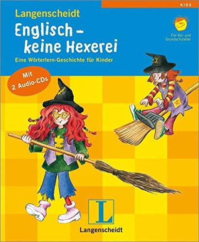 Englisch - keine Hexerei, m. 2 Audio-CDs. Eine Wörterlern-Geschichte für Kinder. Für Vor- und Grundschulalter - Sprachen Hexerei Von
