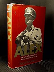 Alex, the life of field marshal Earl Alexander of Tunis