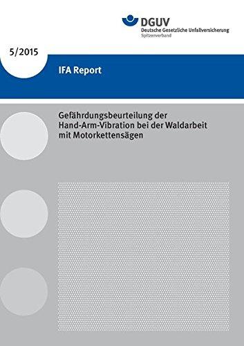 IFA Report 5/2015: Gefährdungsbeurteilung der Hand-Arm-Vibration bei der Waldarbeit mit Motorkettensägen