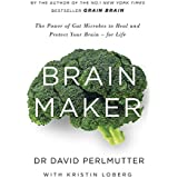Perlmutter, D: Brain Maker: The Power of Gut Microbes to Heal and Protect Your Brain - for Life