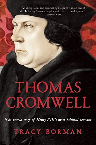 Thomas Cromwell: The Untold Story of Henry VIII's Most Faithful Servant by Tracy Borman(2014-12-02)