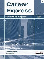 Career Express - Business English B2 Teacher's Book
