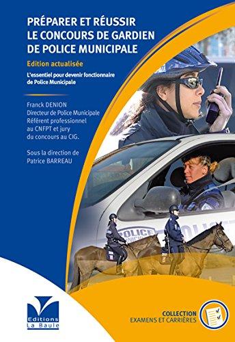 Préparer et réussir le concours de gardien de police municipale