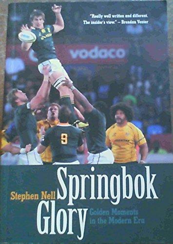 Springbok glory: Golden moments in the modern era por Stephen Nell
