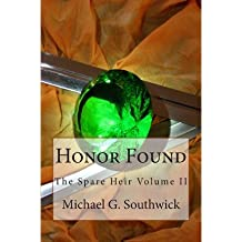 { HONOR FOUND: THE SPARE HEIR VOLUME II } By Southwick, Michael G ( Author ) [ Sep - 2013 ] [ Paperback ]