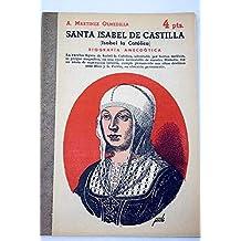 SANTA ISABEL DE CASTILLA (Isabel la Catolica) Biografia anecdotica