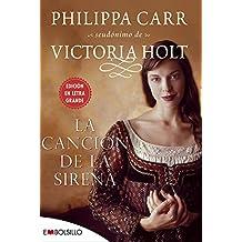 La canción de la sirena: Ilusiones, amores y traiciones en la Inglaterra del siglo XVIII. (EMBOLSILLO)