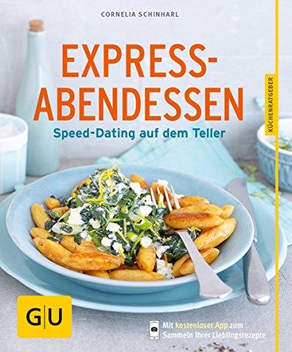 Express-Abendessen: Speed-Dating auf dem Teller (GU KüchenRatgeber) (Abendessen 4)