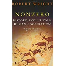 Nonzero: The Logic of Human Destiny Reprint edition by Wright, Robert (2001) Paperback