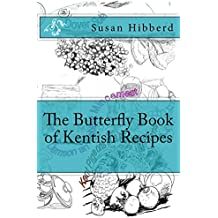 The Butterfly Book of Kentish Recipes
