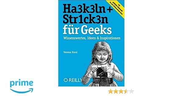 Häkeln Stricken Für Geeks Amazonde Verena Kuni Bücher