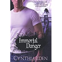 Immortal Danger (Brava Paranormal Romance) by Cynthia Eden (2009-04-01)
