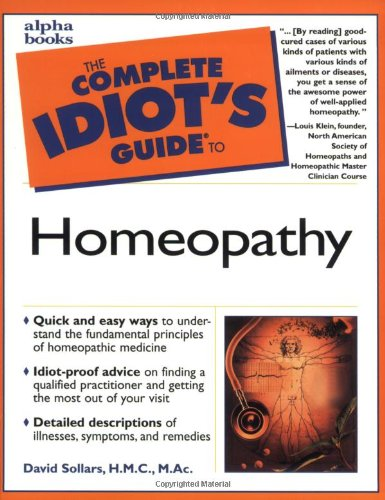 The Complete Idiot's Guide to Homeopathy