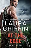 Front cover for the book At the Edge: Alpha Crew Part 1 by Laura Griffin