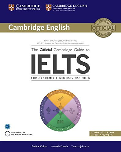 The Official Cambridge Guide to IELTS Student's Book with Answers with DVD-ROM (Cambridge English) por Pauline Cullen