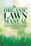 The Organic Lawn Manual For Turf Professionals and Landscapers